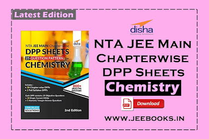 [PDF] Disha Chemistry NTA JEE Main Chapter-wise DPP Sheets Download