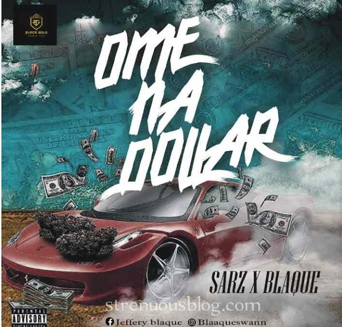 Sarz x Blaque - OmeNaDollar