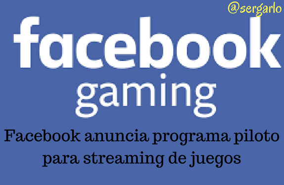Facebook, juegos, streaming, piloto, programa, Monetizar,