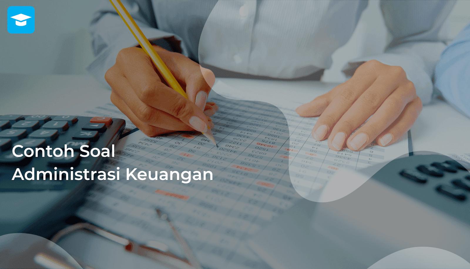 Soal Administrasi Keuangan
