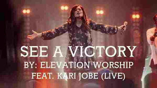 Elevation Worship - See A Victory ft Kari Jobe