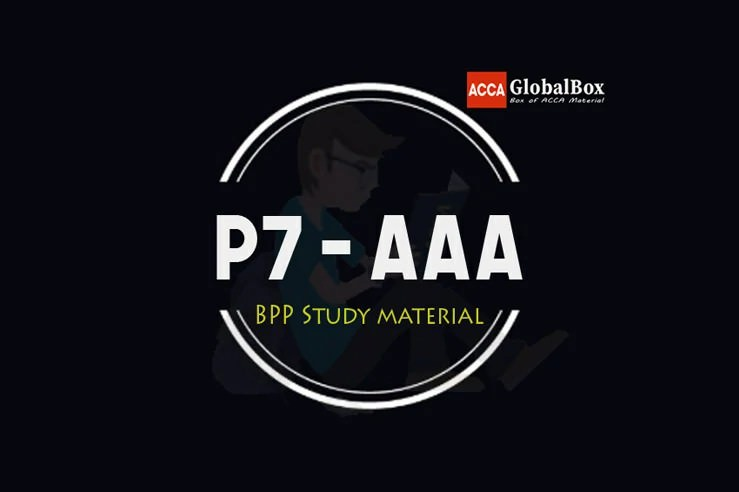 P7 | Advanced Audit and Assurance - (AAA) | B P P Study Material, ACCAGlobalBox and by ACCA GLOBAL BOX and by ACCA juke Box, ACCAJUKEBOX, ACCA Jukebox, ACCA Globalbox