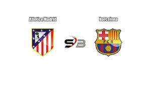 Prediksi Bola Atletico Madrid vs Barcelona 15 Oktober 2017
