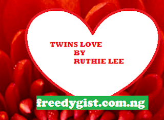 Twins Love Episode 18 By Ruthie Lee