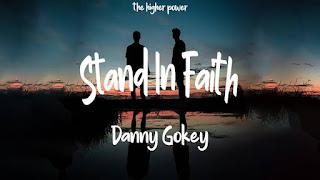 LYRICS: Danny Gokey - Stand In Faith