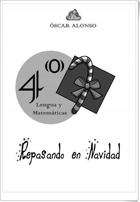 """""""Repasando en Navidad"""" (Cuaderno de Lengua Española y Matemáticas de 4º de Primaria)"""