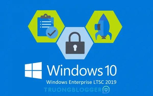 Tải về Windows 10 LTSC 2019 (32bit + 64bit) mới nhất