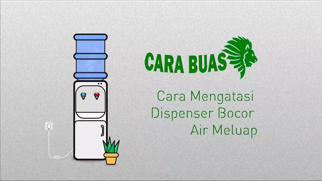 penyebab dispenser bocor sehingga air meluap