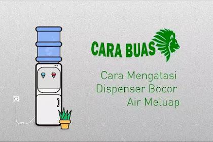 Cara Mengatasi Dispenser Bocor