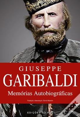 #Livro - Giuseppe Garibaldi, Memórias Autobiográficas