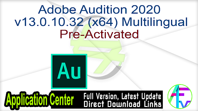 Adobe Audition 2020 v13.0.10.32 (x64) Multilingual Pre-Activated
