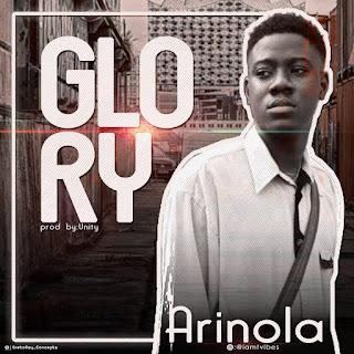 Arinola – Glory (Prod. By Unity)
