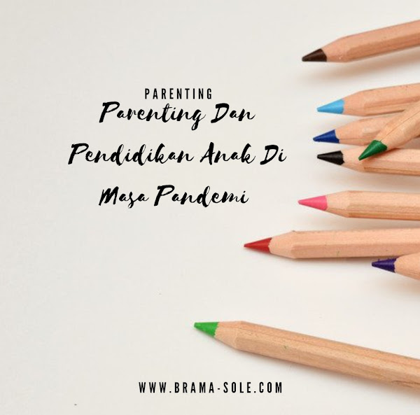Parenting Dan Pendidikan Anak Di Masa Pandemi