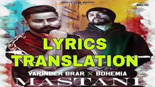 Mastani Lyrics Meaning/Translation in Hindi – Varinder Brar | Bohemia (Medusa)