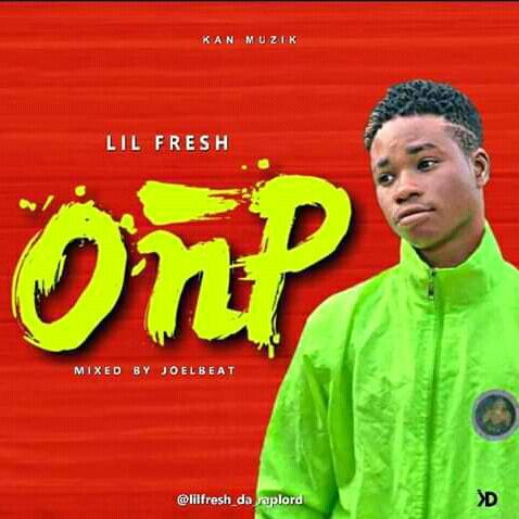 O.N.P - Lil Fresh