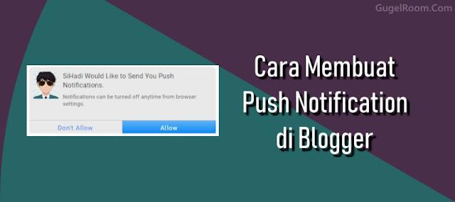 Cara Cepat Membuat Push Notifikasi Blog Lengkap