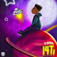 [MUSIC] Lyta – 14Ti (Freestyle)