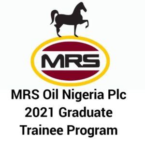 MRS Oil Nigeria Plc Graduate Trainee Program 2021 for Nigerian Graduates