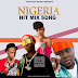 AUDIO | DJ Oscar Boy - Nigeria Hit Mix Songs | Download Mp3