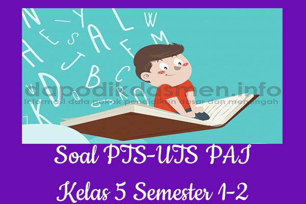 Soal UTS/PTS Kelas 5 PAI Kurikulum 2013 Semester 2, Soal dan Kunci Jawaban UTS/PTS PAI Kelas 5 Kurtilas, Contoh Soal PTS (UTS) PAI SD/MI Kelas 5 K13, Soal UTS/PTS PAI SD/MI Lengkap dengan Kunci Jawaban