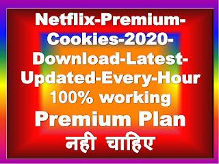 Netflix Premium Cookies 2020 Download Latest Updated Every Hour