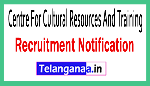 Centre For Cultural Resources And Training CCRT Recruitment