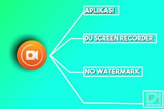 Cara menghilangkan tanda air atau watermak di aplikasi du screen recorder tanpa root