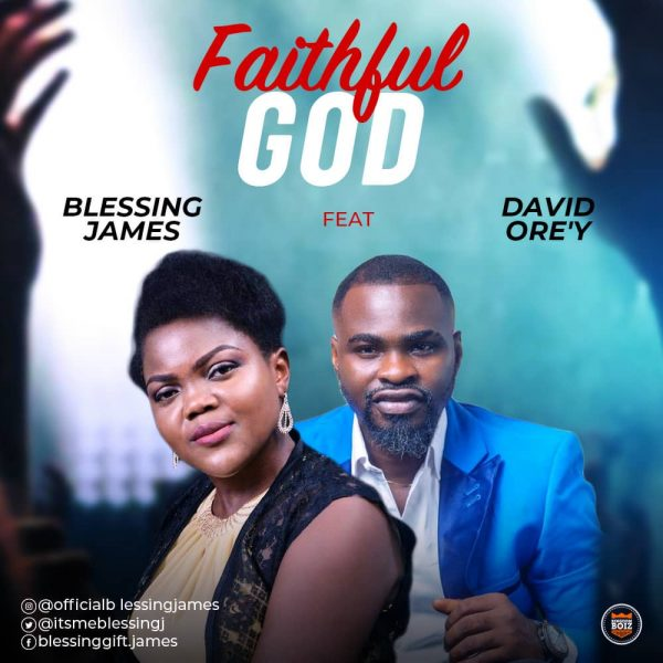 Blessing James ft David Ore'y – Faithful God