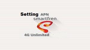Rekomendasi Setting pada APN Smartfren 4G LTE Unlimited