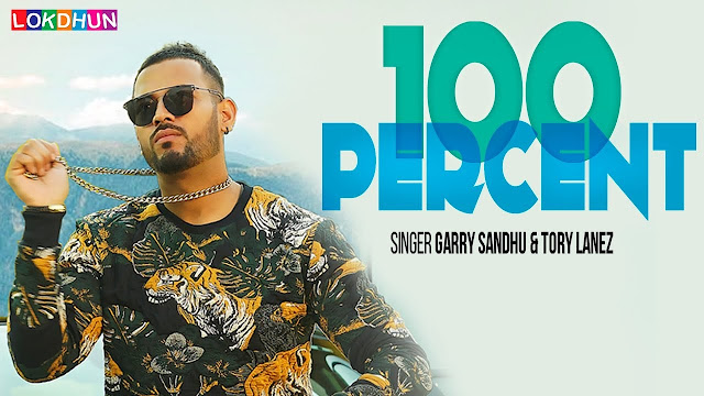 100 Percent Song Lyrics | Garry Sandhu | Tory Lanez | Wamiqa Gabbi | Roach Killa | Dr Zeus | Latest Songs 2018