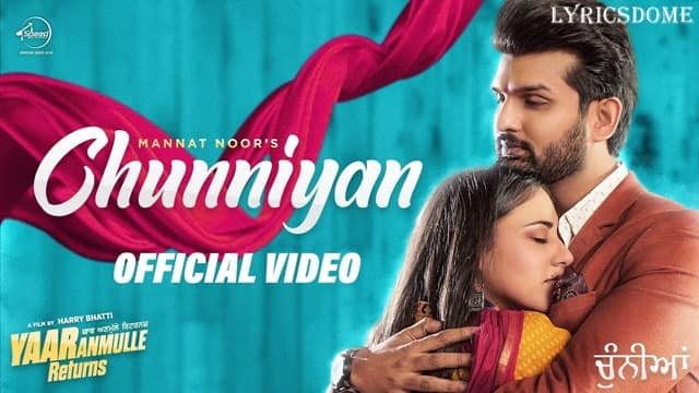 Chunniyan Lyrics - Mannat Noor | Yaar Anmulle Returns