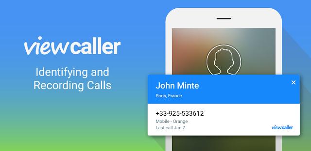 تحميل تطبيق ViewCaller Caller ID & Spam Block 1.0.38 Ad Free لمعرفة هوية المتصل اخر اصدار