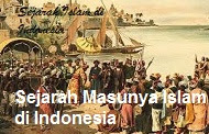 Sejarah Masuknya Islam di Indonesia Serta Perkembangan dan Penyebarannya