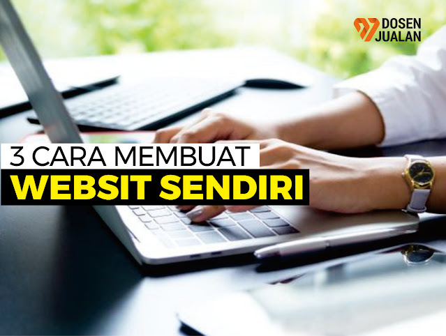 3 CARA MEMBUAT WEBSITE SENDIRI