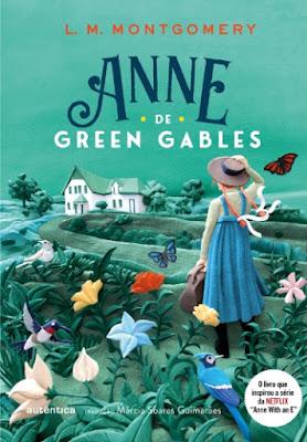 anne%2Bde%2Bgreen%2Bgables - 10 Considerações sobre Anne de Green Gables, de L. M. Montgomery ou sobre encontrar almas irmãs