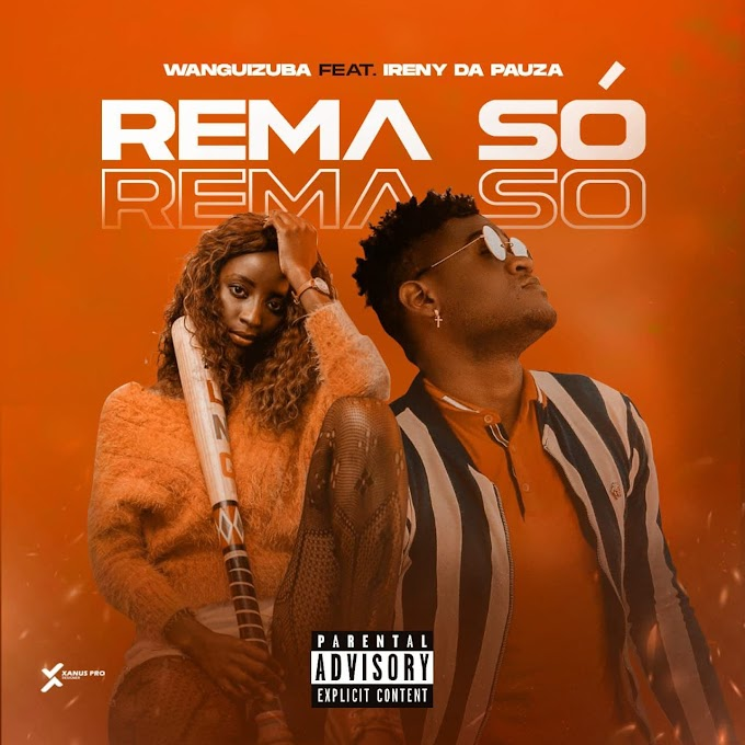 Wanguizuba Feat. Ireny da Pauza - Rema Só (Afro House) [Download}