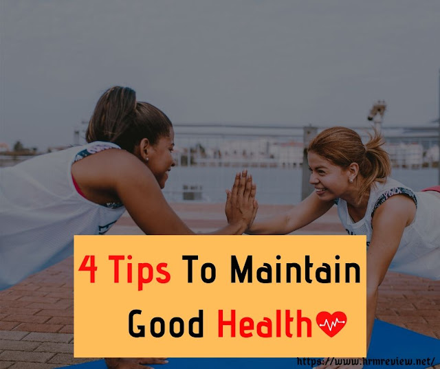 Tips to Maintain Good Health