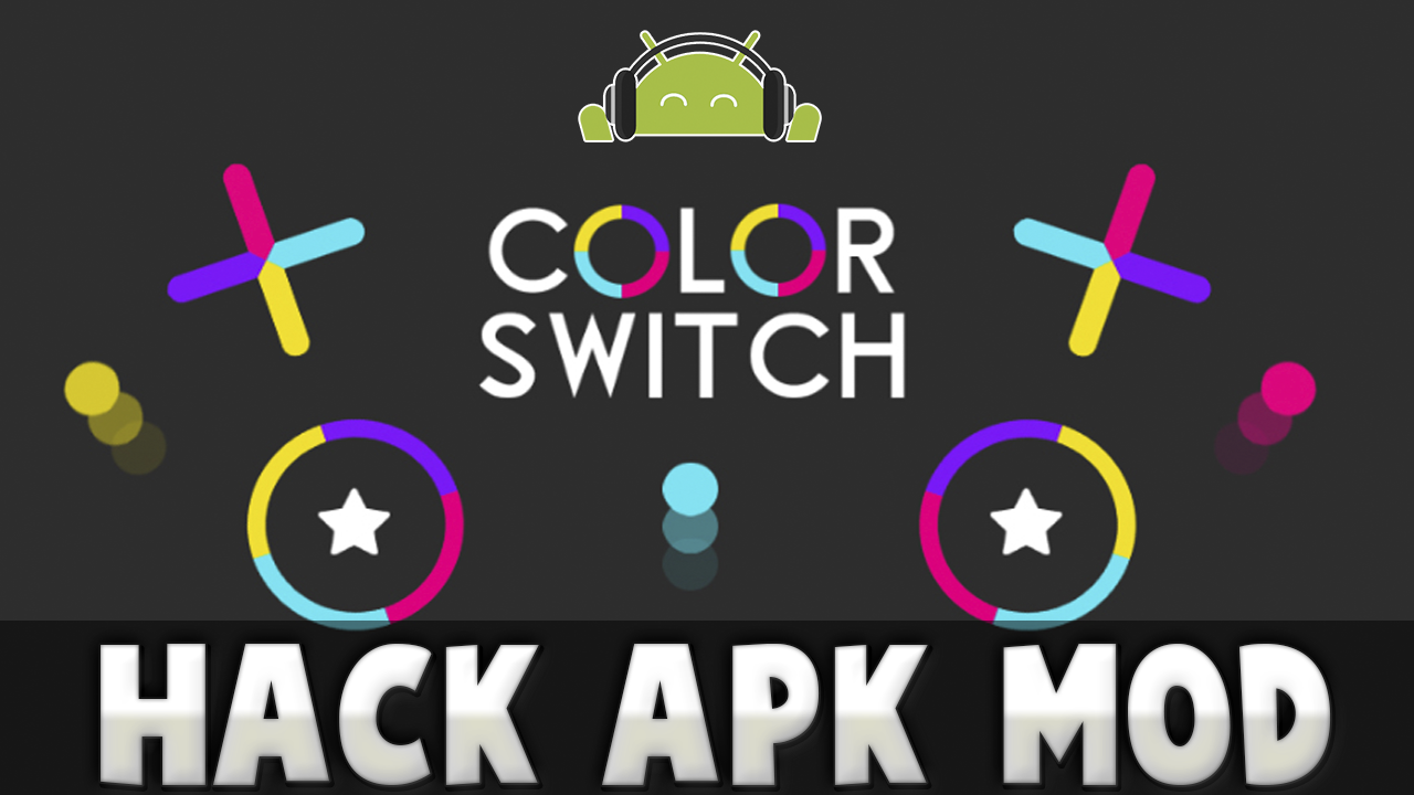 Hack Color Switch V811 APK MOD Unlimited Stars