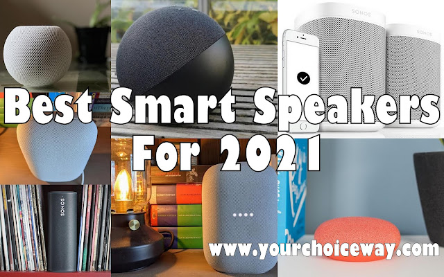 Best Smart Speakers For 2021 - Your Choice Way