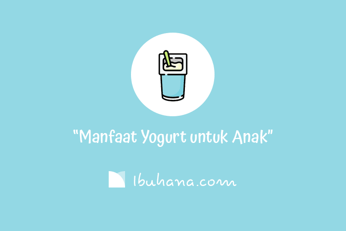 manfaat yogurt untuk balita dan anak kecil