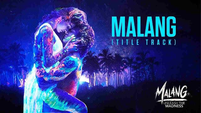 Malang Title Song Lyrics In Hindi