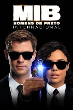 MIB: Homens de Preto - Internacional Torrent - BluRay 720p/1080p/4K Dual Áudio