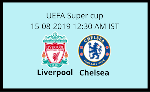 UEFA Super Cup: Liverpool V/s. Chelsea Preview and lineup
