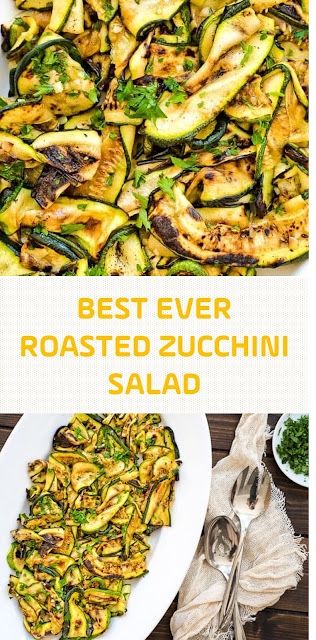 BEST EVER ROASTED ZUCCHINI SALAD