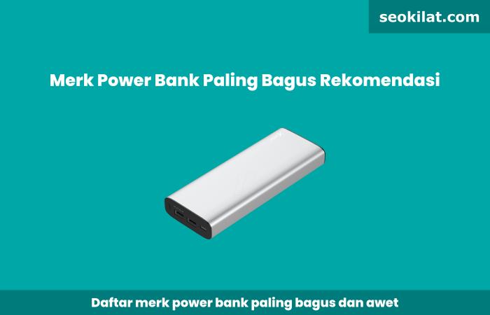 Merk Power Bank Paling Bagus