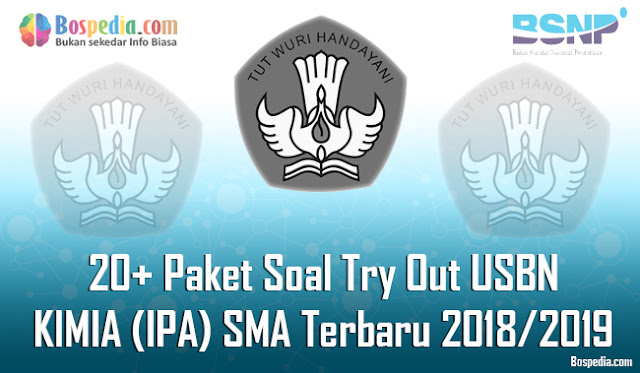20+ Paket Soal Try Out USBN KIMIA (IPA) Untuk SMA Terbaru 2018/2019