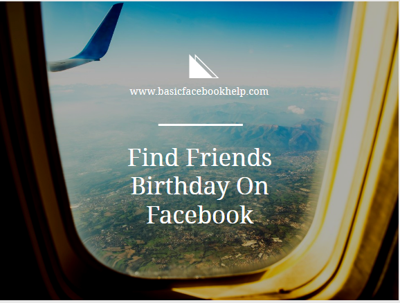 Find Friends Birthday On Facebook