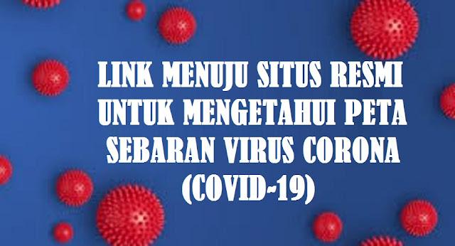 Link menuju situs resmi Untuk Mengetahui Peta Sebaran Virus Corona Covid-19