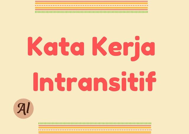 Kata Kerja Intransitif: Perbedaan dengan Transitif dan Contoh