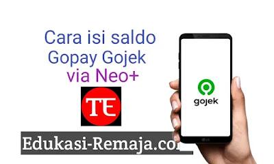 masih sedikit yang mengetahui Cara Transfer dan cara isi saldo gopay via neo+ untuk mengisi saldo gojek dari aplikasi neo. berikut adalah cara isi saldo gopay dari neo terbaru.